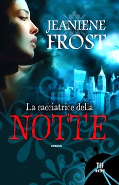 la_cacciatrice_della_notte_jeaniene_frost_fanucci